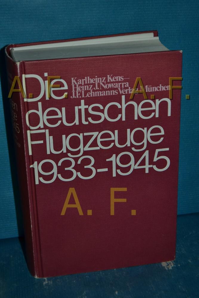 Die deutschen Flugzeuge 1933-1945: Kens, Karlheinz: