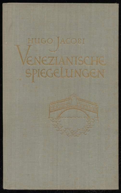 Venezianische Spiegelungen.: Jacobi, Hugo: