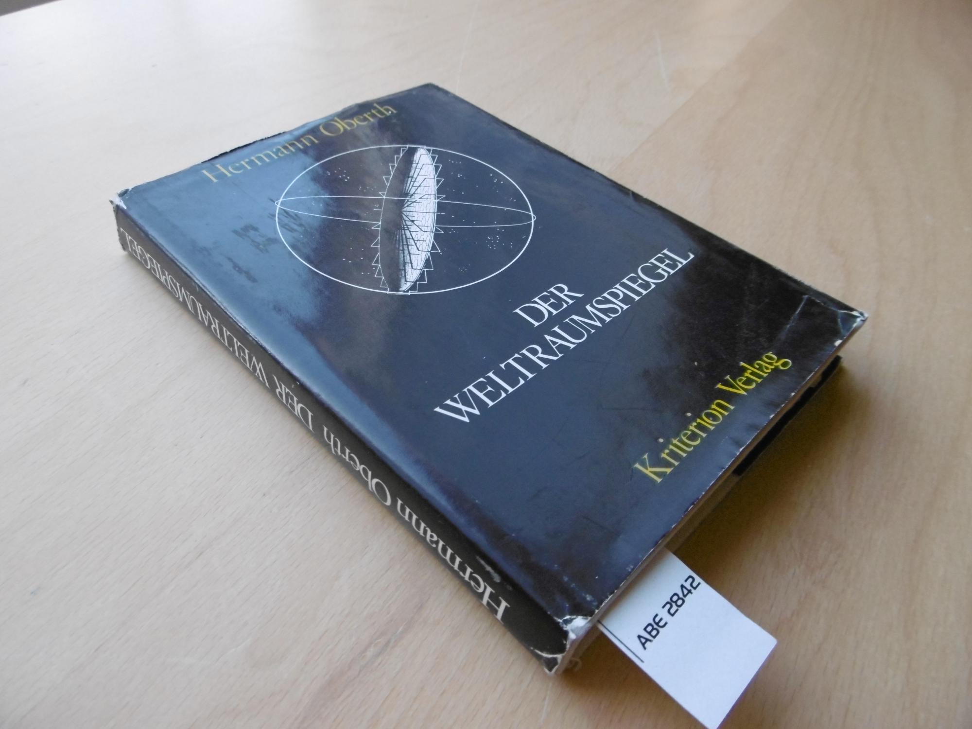 Der Weltraumspiegel. Überarbeitete und erweiterte Fassung von: Oberth, Hermann