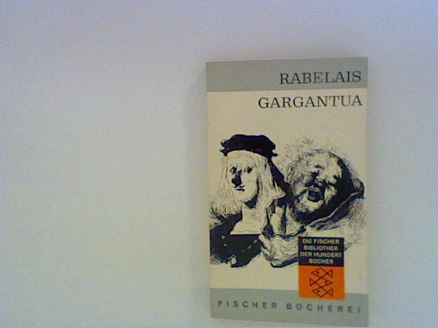 Das höchst erstaunliche Leben des großen Gargantua,: Rabelais, Francois: