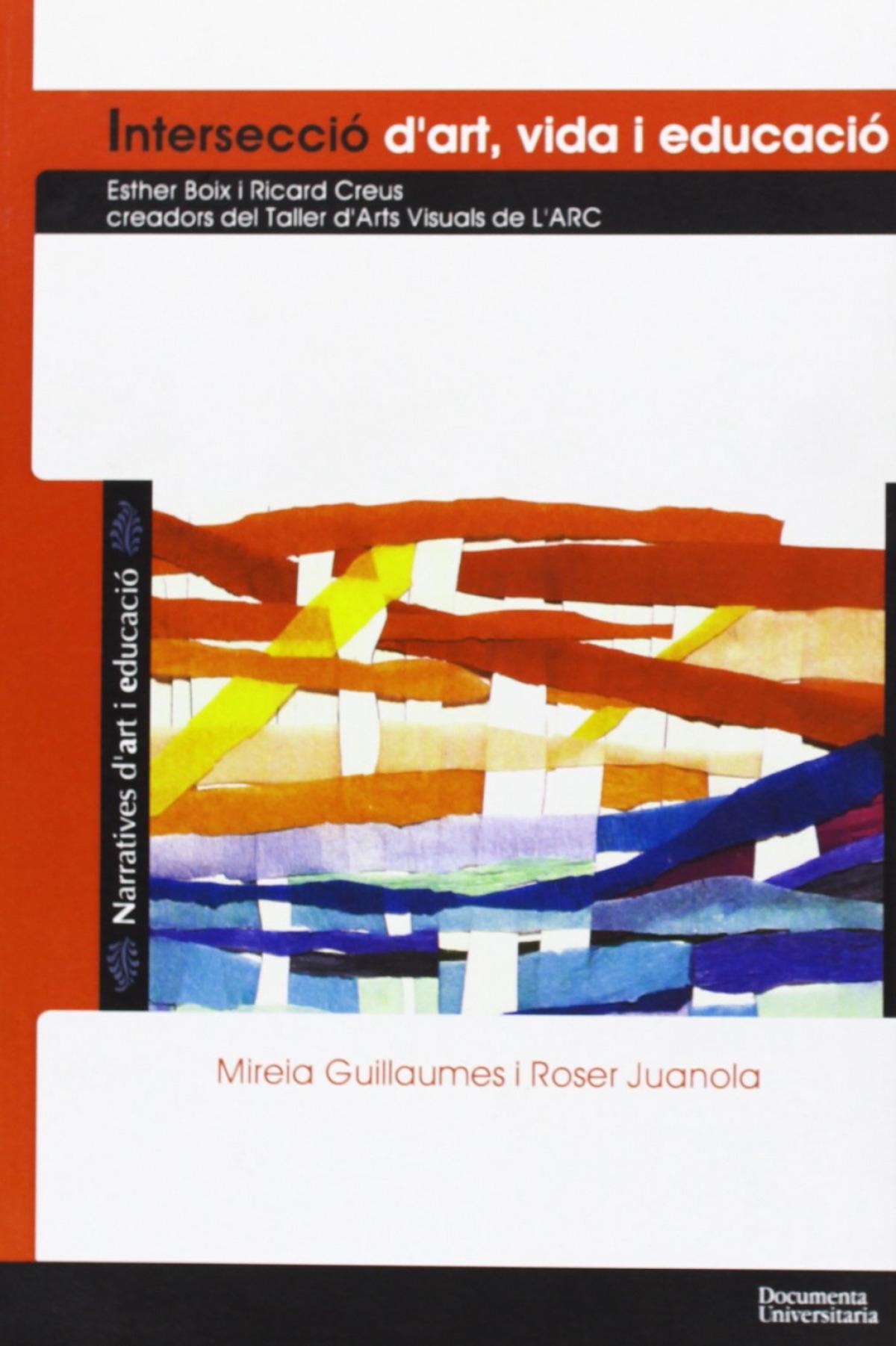Intersecció d'art, vida i educació - Juanola i Terradellas, Roser/ Guillaumes