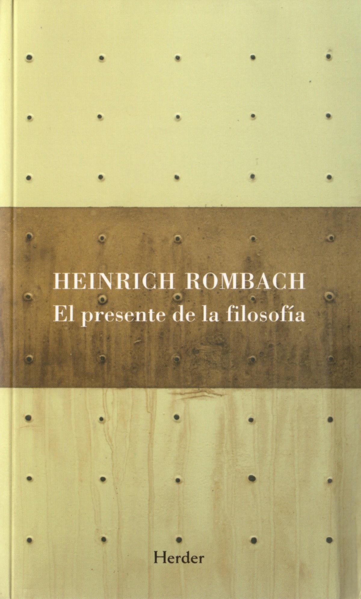 El presente de la filosofía Los problemas fundamentales de la filosofía occidental y el estado actual de las - Rombach, Heinrich