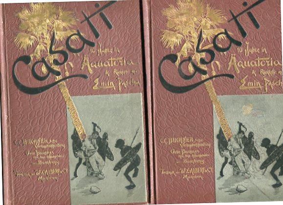 10 Jahre in Äquatorial und die Rückkehr: Casati, Major G.: