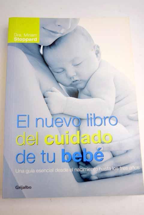 El nuevo libro del cuidado de tu bebé - Stoppard, Miriam