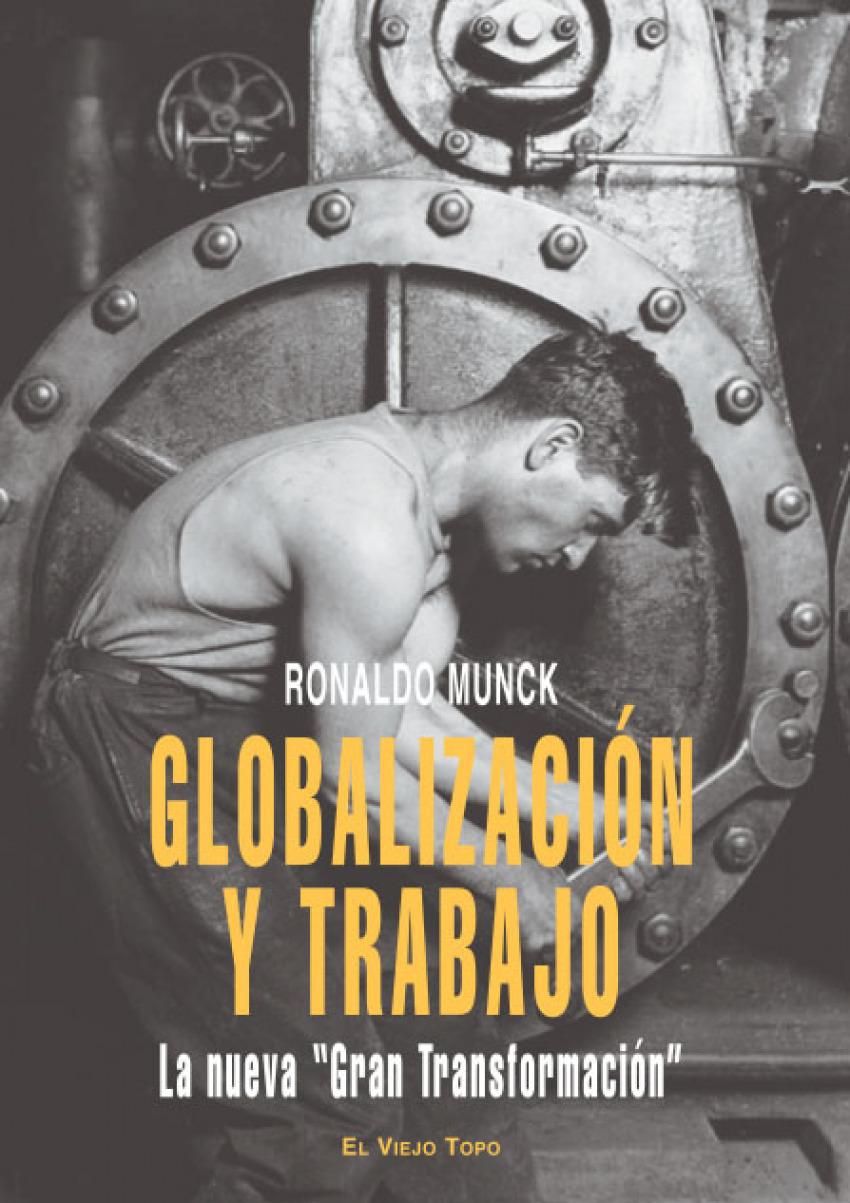 Globalización y Trabajo La nueva Gran - Munck, Ronaldo