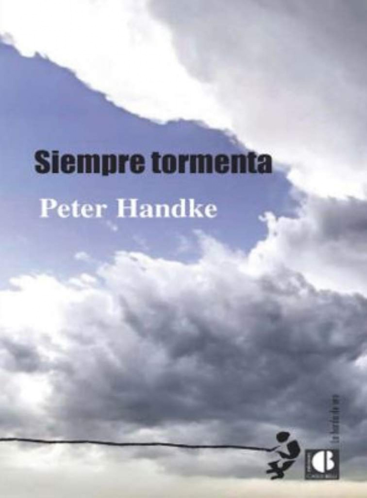 Siempre tormenta - Handke, Peter