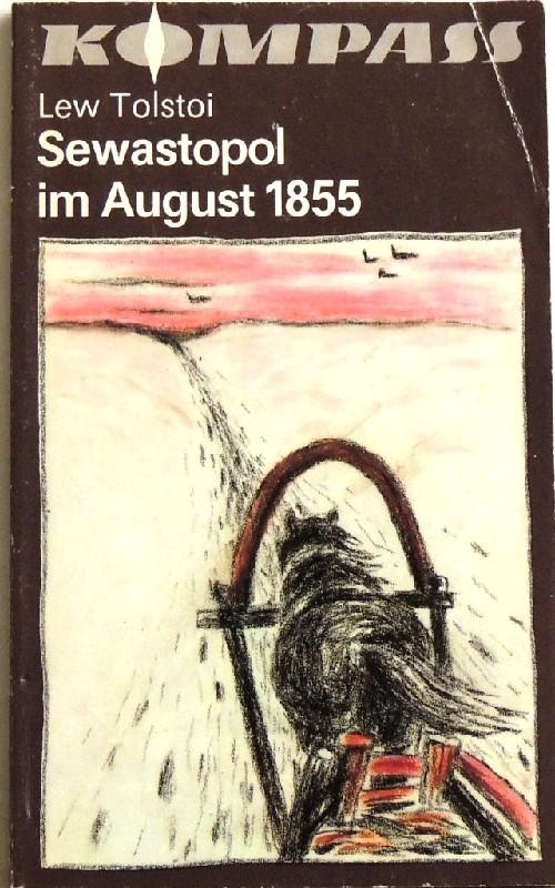 Sewastopol im August 1855 Zwei Erzählungen: Tolstoi, Lew