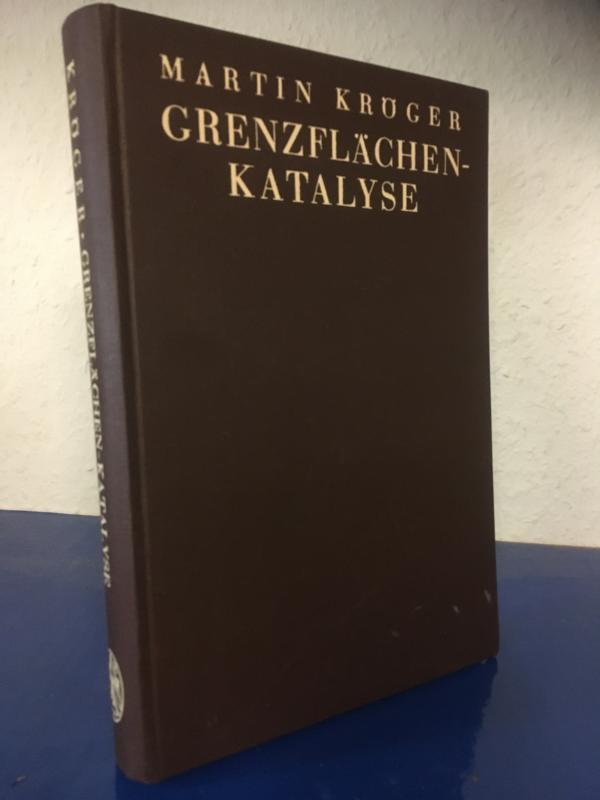 Grenzflächen-Katalyse.: Kröger, Dr. phil.