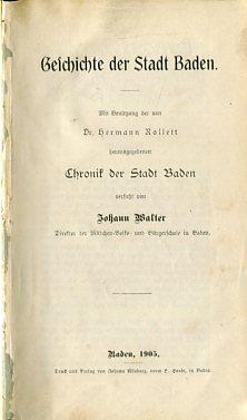 Geschichte der Stadt Baden. Mit Benützung der: Walter, Johann: