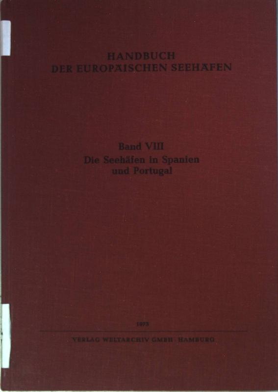 Handbuch der europäischen Seehäfen: BAND VIII: Die: Sanmann, Horst und