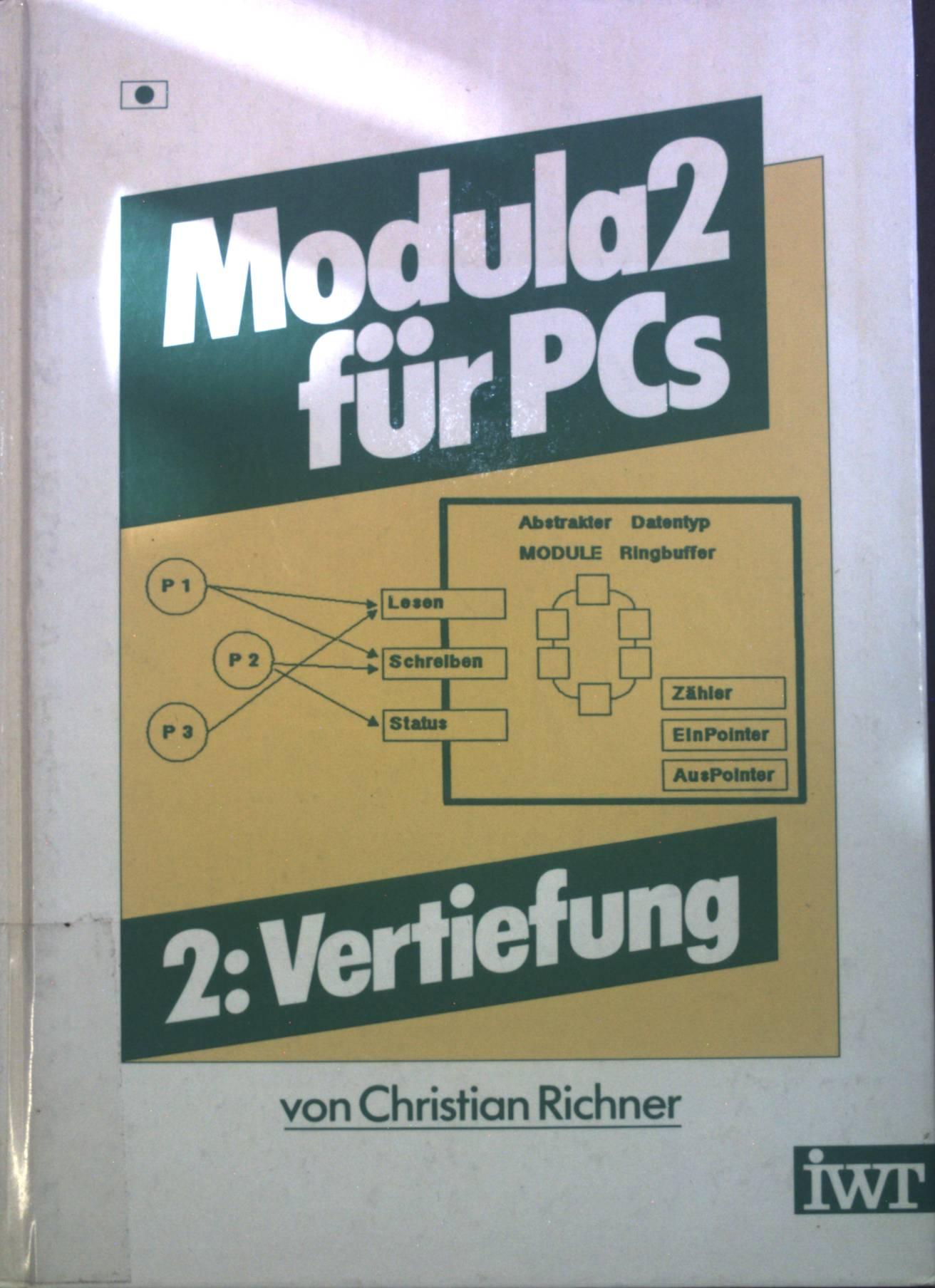 Modula 2 für PCs: 2. Vertiefung.: Richner, Christian: