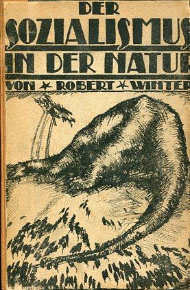 Der Sozialismus in der Natur, Georg Herwegh: Robert Winter, Robert