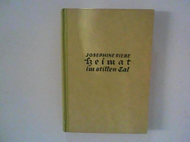 Heimat im Stillen Tal : Erzählung aus: Siebe, Josephine: