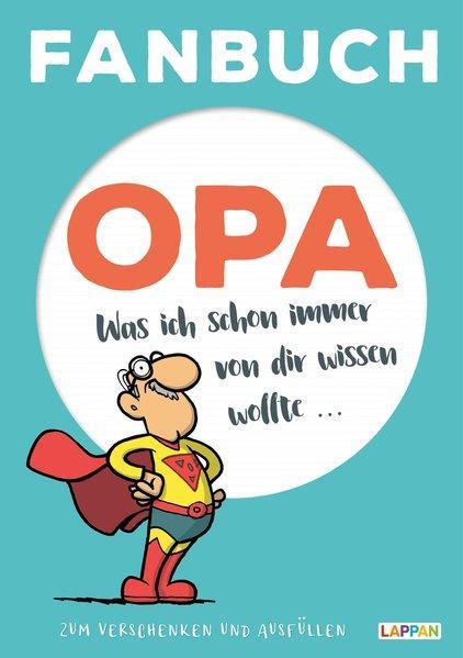 Fanbuch Opa Was ich schon immer von dir wissen wollte . - Fernandez, Miguel und Steffen Haubner