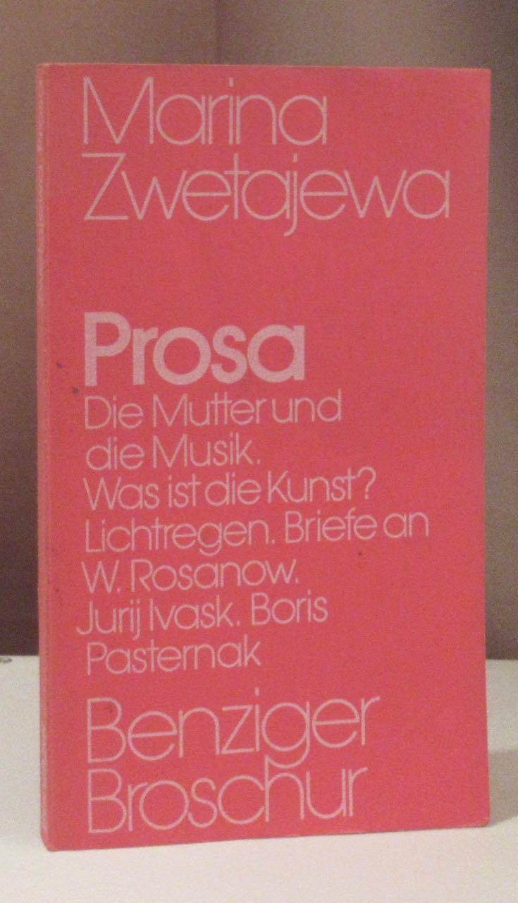 Prosa. Herausgegeben vonn Ilma Rakusa. Aus dem Russischen von Ilma Rakusa und Felix Philipp Ingold. - Zwetajewa, Marina.