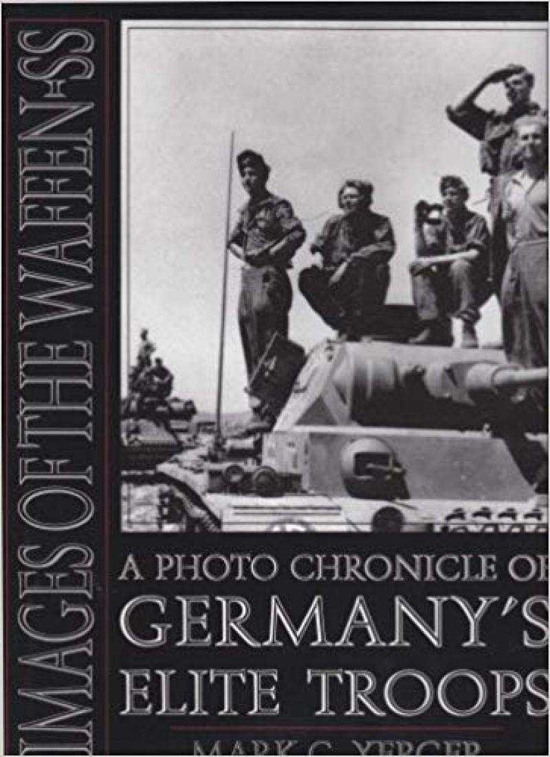 Images of the Waffen-SS: A Photo Chronicle: YERGER (Mark C.)