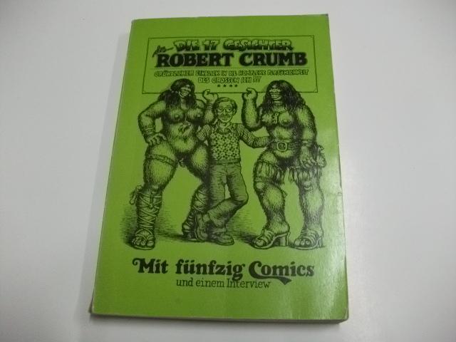 Die 17 Gesichter des Robert Crumb.: Crumb, Robert