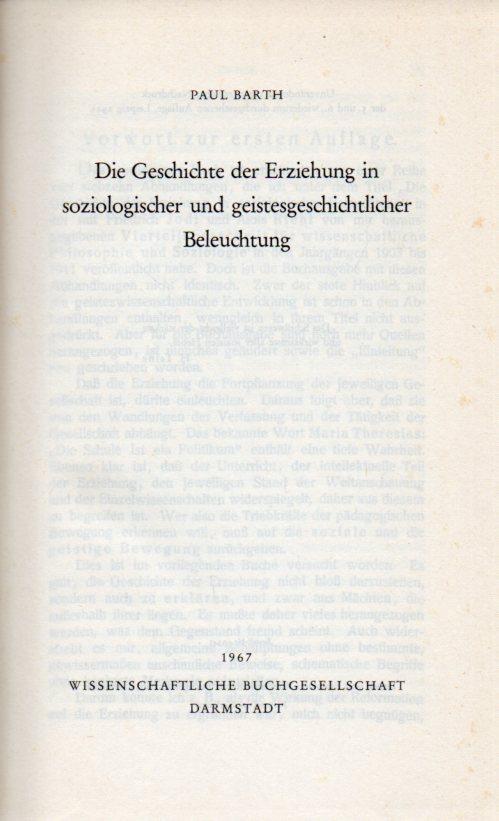 Die Geschichte der Erziehung in soziologischer und: Barth,Paul