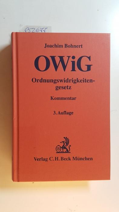 Kommentar zum Ordnungswidrigkeitengesetz : OWiG - Bohnert, Joachim