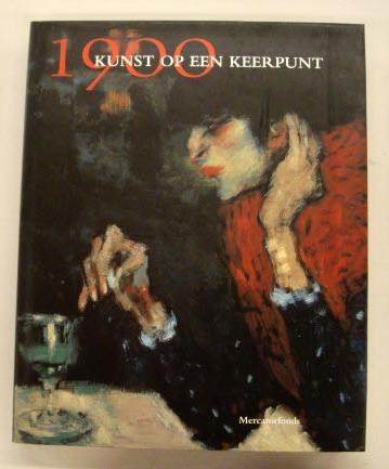 1900. Kunst op een keerpunt.: ROSENBLUM,ROBERT, MARYANNE STEVENS