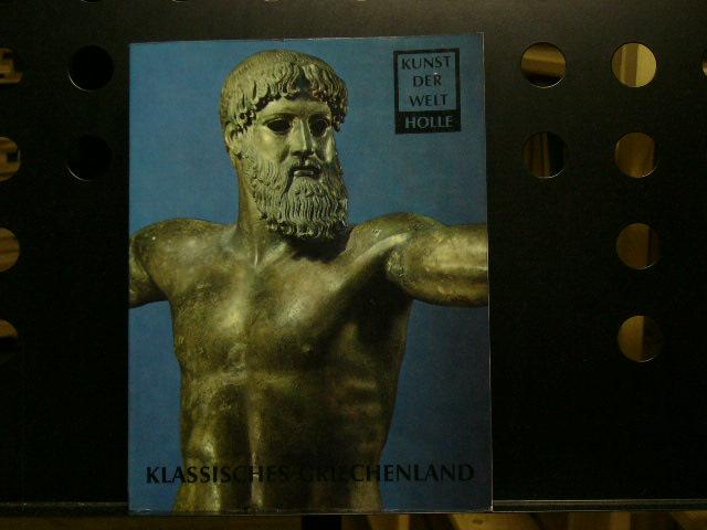 Kunst der Welt : Klassisches Griechenland: Schefold, Karl :