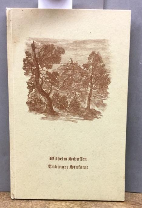 Tübingen Sinfonie. Mit Holzstichen nach Zeichnungen von: Schussen Wilhelm:
