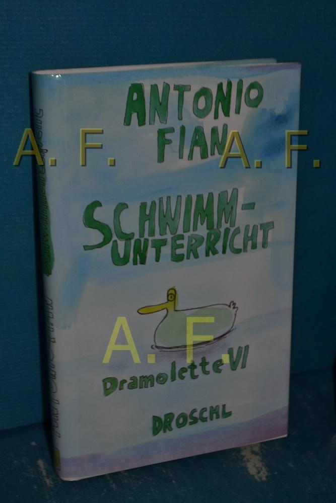 Schwimmunterricht Fian, Antonio: Dramolette , 6: Fian, Antonio: