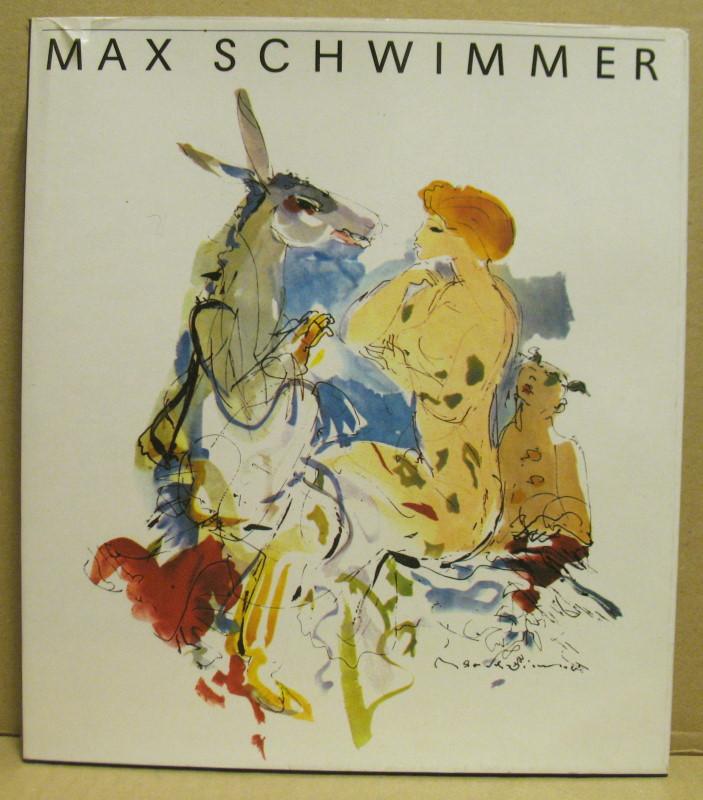Max Schwimmer. Leben und Werk.: George, Magdalena: