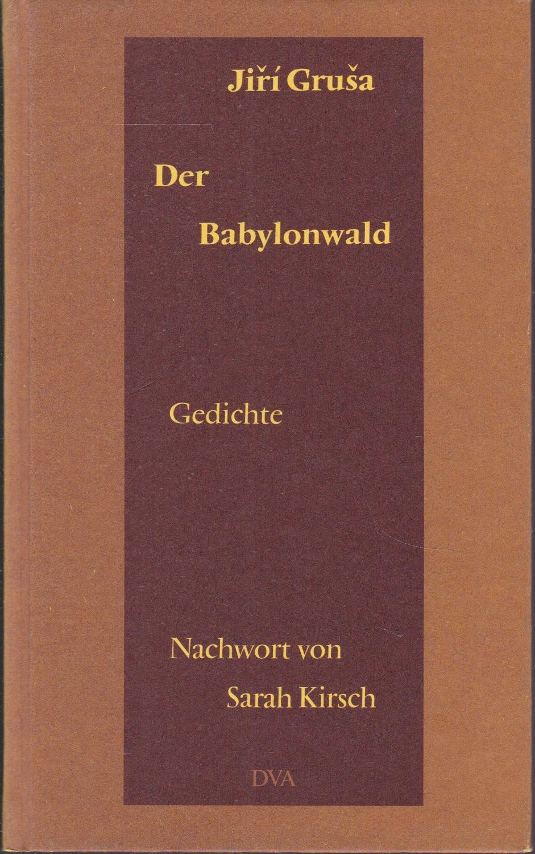 Der Babylonwald. Gedichte 1988: Grusa, Jiri