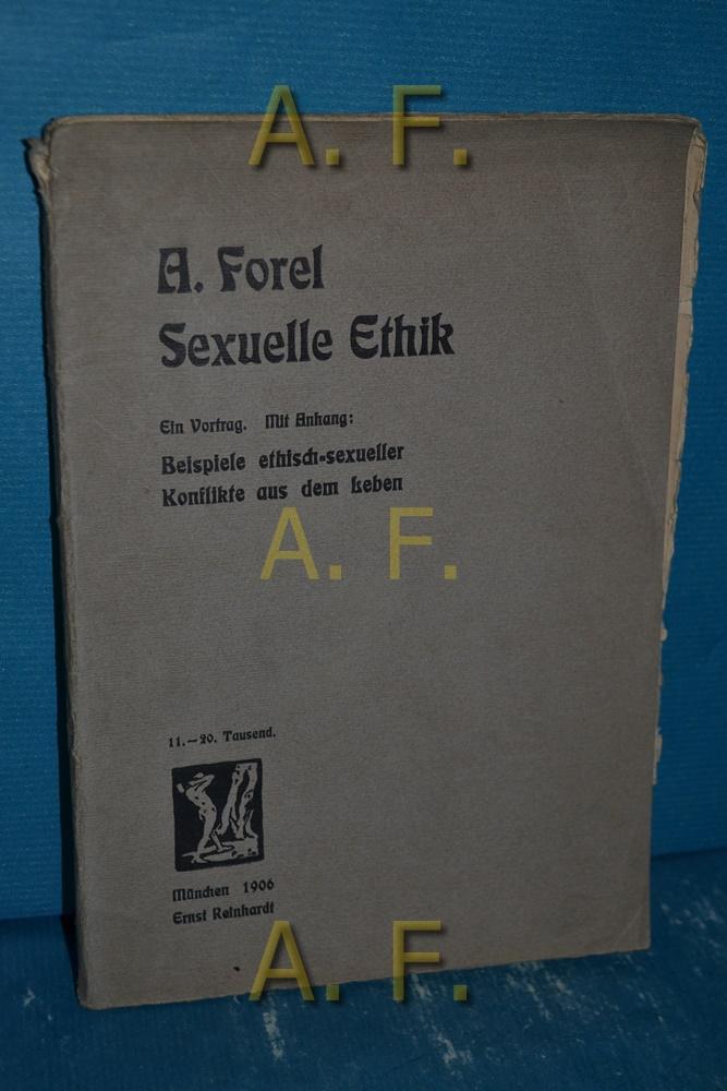 Sexuelle Ethik : Ein Vortrag. Mit e.: Forel, Auguste: