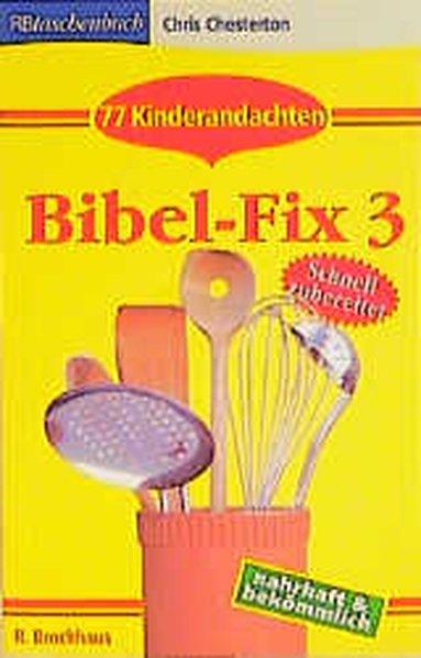 Bibel-Fix 3: 77 Kinderandachten - Chesterton, Chris und Ulrike Chuchra