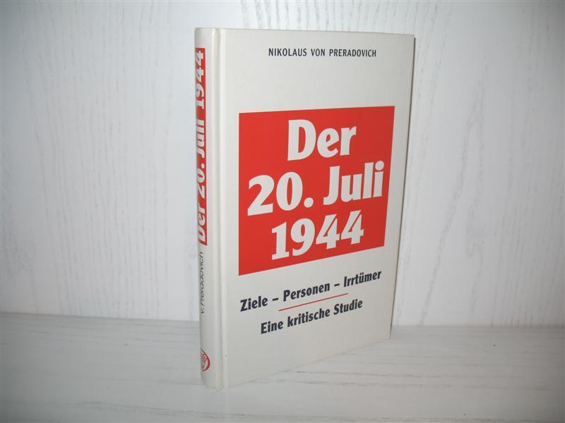 Der 20. Juli 1944: Ziele - Personen: Preradovich, Nikolaus von: