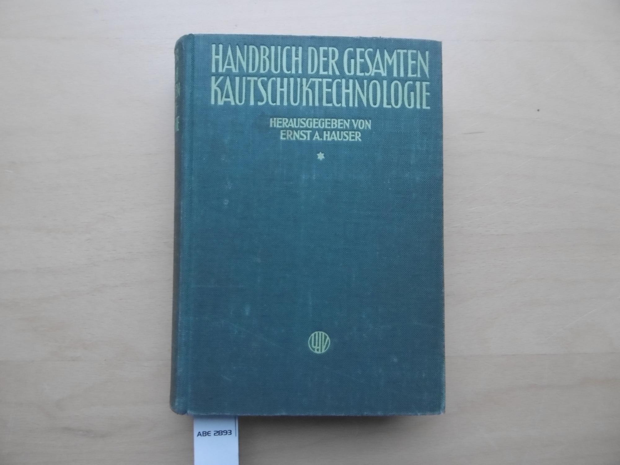 Handbuch der gesamten Kautschuktechnologie. Band 1.: Hauser, Dr. Ernst