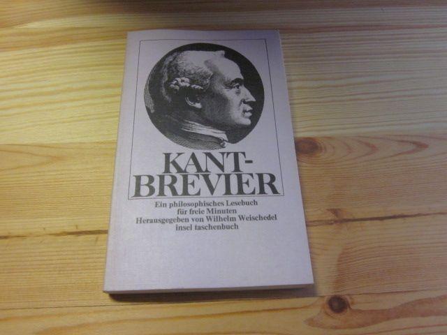 Kant-Brevier. Ein philosphisches Lesebuch für freie Minuten: Weischedel, Wilhelm