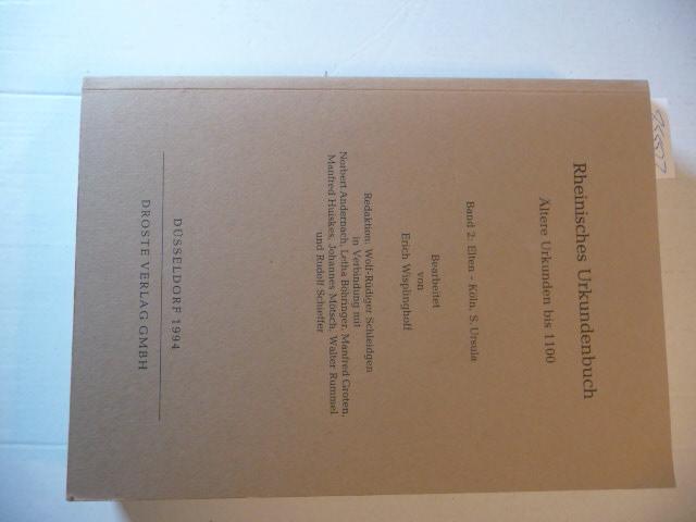 Rheinisches Urkundenbuch. Ältere Urkunden bis 1100: Band: Wisplinghoff, Erich [Bearb.]
