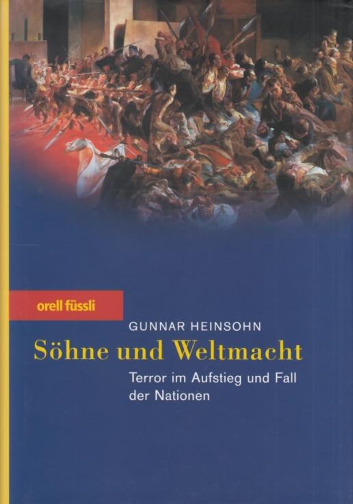 Söhne und Weltmacht. Terror im Aufstieg und: Heinsohn, Gunnar.