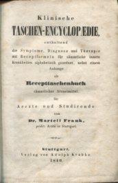 Klinische Taschen-Encyklopaedie enthaltend die Symptome, Diagnose und: Martell, Frank: