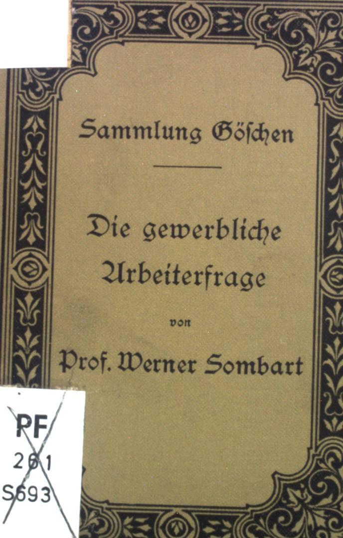 Die gewerbliche Arbeiterfrage.: Sombart, Werner: