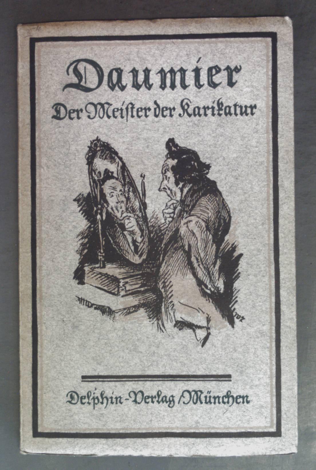 Daumier - Der Meister der Karikatur.: Rümann, Arthur: