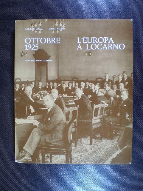 Ottobre 1925. L'Europa a Locarno: Mosca, Rodolfo /