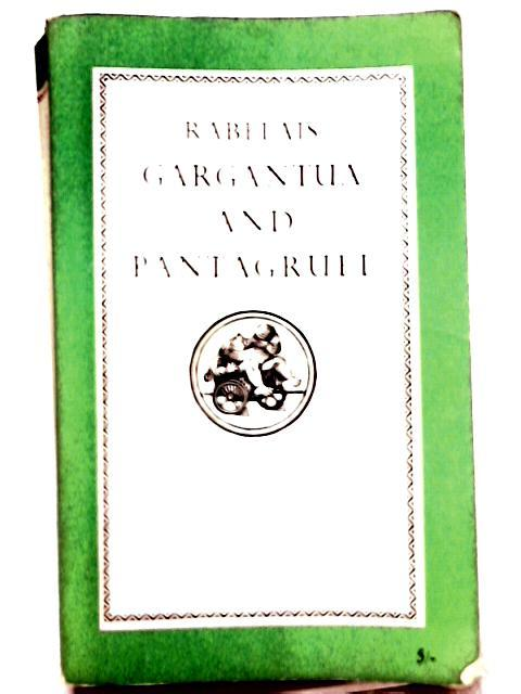The Histories of Gargantua and Pantagruel: Francois Rabelais