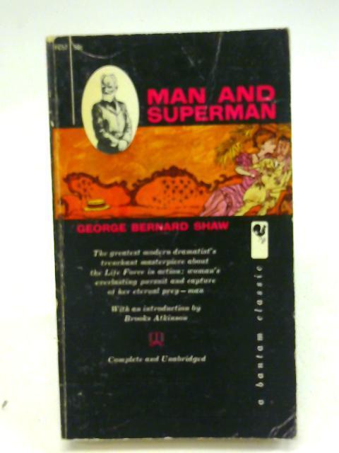 Man & Superman a Comedy & a: Bernard Shaw