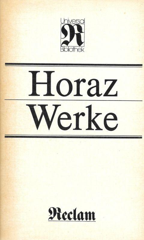 Horaz - Werke Reclams Universal-Bibliothek Band 431: Flaccus, Quintus Horatius: