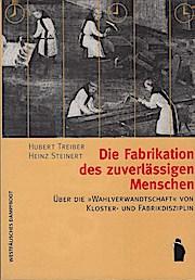 Die Fabrikation des zuverlässigen Menschen : über: Hubert und Heinz