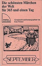 Die schönsten Märchen der Welt für 365 und einen Tag; Teil: September. - Lisa (Hg.) Tetzner