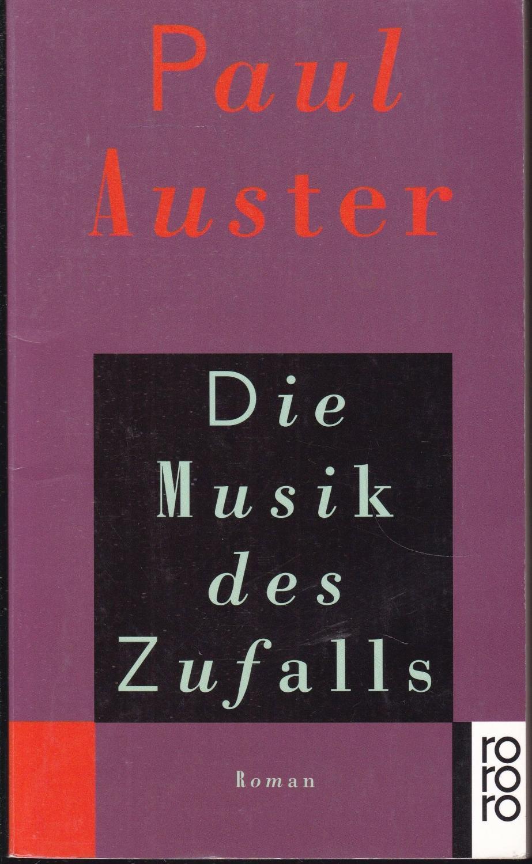Die Musik des Zufalls. Roman: Auster, Paul