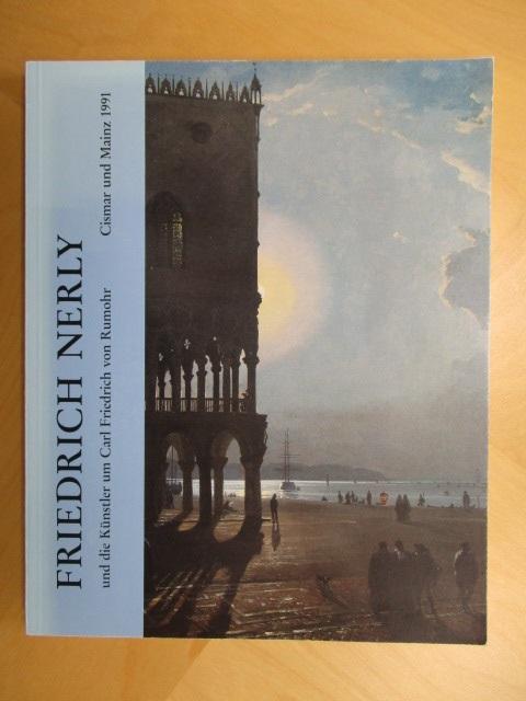 Friedrich Nerly und die Künstler um Carl: Nerly, Friedrich, Thomas