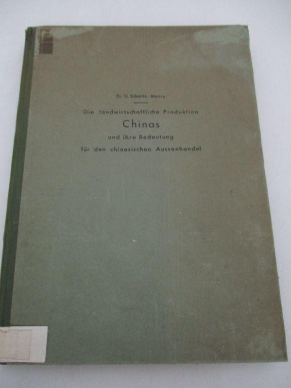 Die landwirtschaftliche Produktion Chinas und ihre Bedeutung: Schmitz-Mancy, G.,