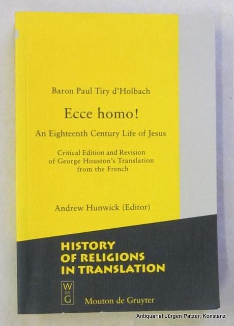Ecce homo! An Eighteenth Century Life of: d'Holbach, Baron Paul
