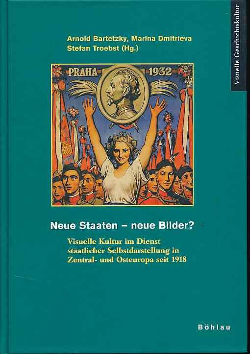 Neue Staaten - neue Bilder? Visuelle Kultur: Bartetzky, Arnold, Marina